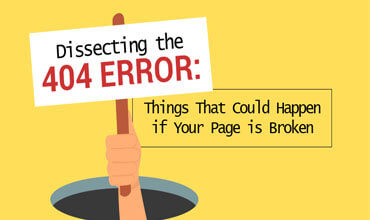 Dissecting 404: Things That Could Happen if Your Page is Broken