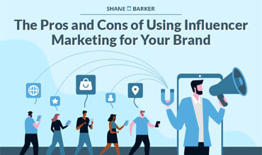 Consider These Pros and Cons Before Starting an Influencer Marketing Campaign